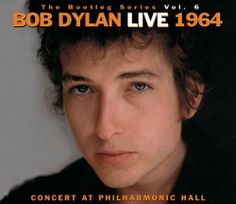 Bob Dylan - Bootleg Series Vol.6 Concert @ the Philharmonic Hall Oct 31, 1964 Released Mar 30,2004