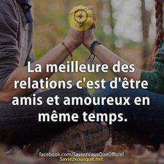 Inspirational Quote: La meilleure des relations cest dêtre amis et amoureux en même temps.