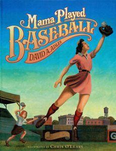 Mama Played Baseball and other books about the first women who played professional baseball from Youth Literature Reviews.