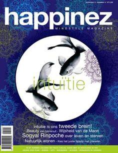 Happinez 2005 - 4 Intuïtie. In dit nummer: Intuïtie is ons tweede brein - Schoonheid van binnenuit - Oeroude wijsheid van de Maori's - Sogyal Rinpoche.