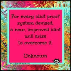 For every idiot proof system Idiot Quotes, Create Quotes, Sarcasm Humor, Speak The Truth, Funny Stories, Funny Images, Lol, Facebook, Bullshit