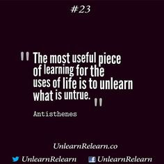 #Antisthenes ##UnlearnRelearn #LCW #LCA #LifeChangingWords #LifeChangingArt #quotes #quote #learn #unlearn #relearn #life #truth #instaquote #instadaily #instalife