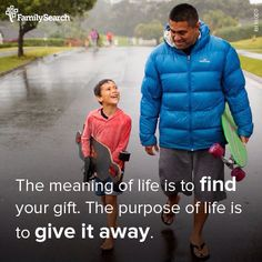 The meaning of life is to find your gift. The purpose of life is to give it away. FamilySearch.org.