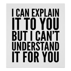 I Can Explain it to You But I Can't Understand... Poster
