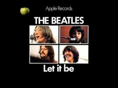 THE BEATLES - LET IT BE (FULL ALBUM) - YouTube