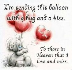 Sending A Balloon To Heaven quote quotes in memory miss you sad quotes sad heaven death i miss you love quotes
