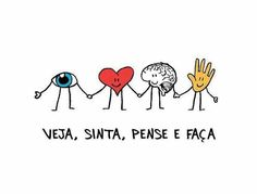 Veja sinta pense faça, see feel think do. Positive Vibes, Positive Quotes, Random Quotes, Staff Motivation, Little Bit, Some Words, Family Love, Insta Photo, Positivity
