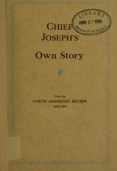 Primary sources japanese american internment research guides at chief josephs own story by joseph nez percs chief 1840 1904 published fandeluxe Choice Image