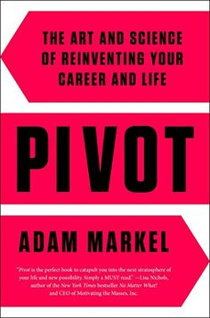 Pivot: The Art and Science of Reinventing Your Career and Life, 2016 Amazon Most Gifted Business & Money  #Book