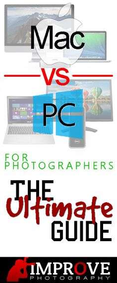 Mac vs. PC for Photographers: The ULTIMATE Guide