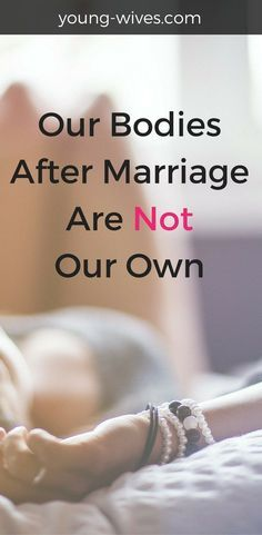 Our Bodies After Marriage Are No Longer Ours Alone
