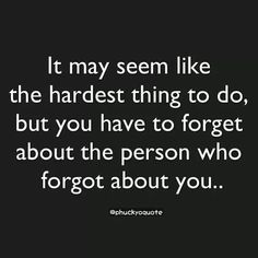 Forget people who forget about you