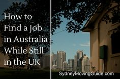 Looking for a job in Australia? Here is how to find a job in Australia while still living in the UK.