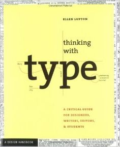 Thinking with Type: A Primer for Designers: A Critical Guide for Designers, Writers, Editors, & Students: Ellen Lupton: 9781568984483: Amazo...