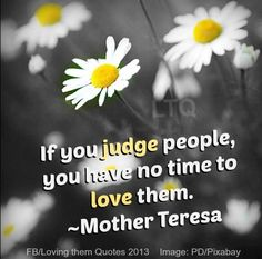 Love Mother Theresa quote via Loving Them Quotes on Facebook