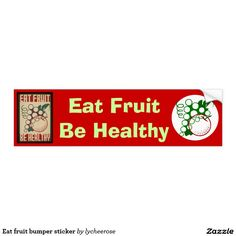 Eat fruit bumper sticker