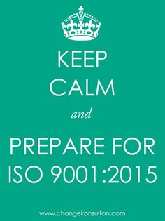 Keep Calm and Prepare for ISO 9001-2015