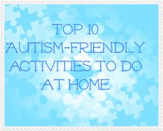 Top 10 Autism Friendly Activities to do at Home  - Childswork-Childsplay Blog
