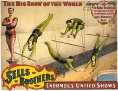 The Great Costellos in Thrilling Mid-Air Performances on the Aerial Horizontal Bars - Sells Brothers Enormous United Shows - The Big Show of the World Vintage Circus Posters, Vintage Advertising Posters, Retro Poster, Vintage Advertisements, Poster Vintage, Circus Art, Rustic Art, Sale Poster, Vintage Labels
