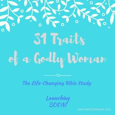 JOIN Our Facebook Study group to learn how to live up to your full God-given potential as a woman of God. 31 Traits of a Godly Woman www.facebook.com/groups/she31biblestudy