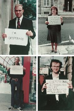 Gillian Wearing. Signs that say what you want them to say and not signs that say what someone else wants.