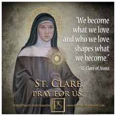 "St.Clare of Assisi held the Bl. Sacrament in the monstrance, to defend the convent from the attacking army. ""Good Lord, I beg you; defend those I cannot protect"" St. Clare ."