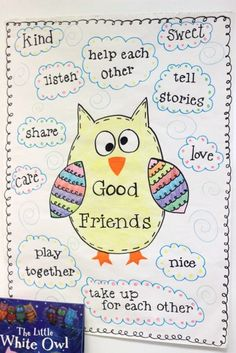 The Little White Owl is all about friendship and accepting the differences in people (owls, too!) We created a chart by describing what good friends do… Great Book Found Here The owls below are by some teacher friends of mine…cute, right? I love that they used scrapbook paper and newspaper to create the artwork. One interesting idea would be to take your scrapbook paper and