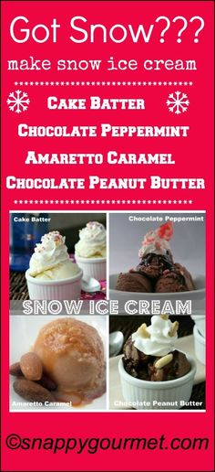 How to make snow ice cream - 4 recipes for 4 fun flavors including Cake Batter, Chocolate Peppermint, Amaretto Caramel, and Chocolate Peanut Butter! SnappyGourmet.com