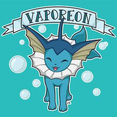 #134 BUBBLE JET SHIRT -  Vaporeon, the bubble jet pokemon. also my favorite eeveelution! (can't you tell?) - ♥ -