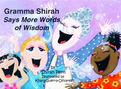 Gramma Shirah Says More Words of wisdom.  by Shirah Penn  Illustrated by Khary Guerra