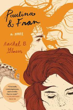 Paulina and Fran by Rachel B. Glaser; illustration Kaethe Butcher; typography Nina LoSchiavo (Harper Perennial / September 2015)