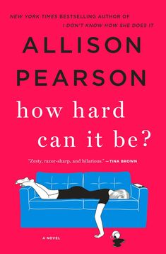 If You Love Women's Fiction/Family Life Novels: How Hard Can It Be? by Allison Pearson (Out June Daddy Yankee, Kindle, Good New Books, Beloved Book, Summer Books, Beach Reading, Book Recommendations, Book Suggestions, Book Lists