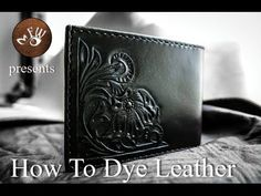 DIY Project and Tuturial - How to Dye and Stain Leather