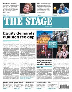 The Stage | Bristol Focus | May 26 2016: Equity demands audition fee cap.