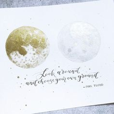 Look around and chose your own ground.  #moon #shootforthemoon #watercolormoon #moonprint #fullmoon #moonquote #dailyquotes #brightnightlights #galaxylettering #galaxyprint #lettering #letterart #handlettering #brushlettering #brushtype #dippen #pointedpen #brauseef66 #ecoline #calligraphy #moderncalligraphy #handwritten #handtype #watercolorlettering #watercolor #diy #handmade #print #letteringco #artprint Watercolor Moon, Watercolor Lettering, Brush Lettering, Hand Lettering, Moon Quotes, Brush Type, Dip Pen, Moon Print, Galaxy Print