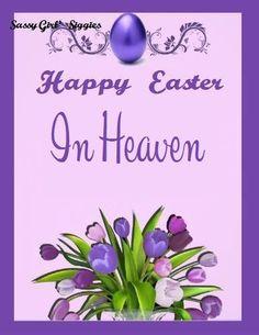 HAPPY EASTER IN HEAVEN