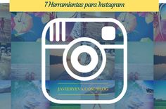 7 Herramientas para Instagram Instagram es una de las Redes Sociales que más crece, entre otras cosas porque se adapta a los nuevos hábitos de una sociedad que apuesta cada día más por el mundo visual.  Por eso en nuestro post de hoy vamos a mostrarte herramientas que puedes usar para sacarle más partido a esta Red, desde cómo editar y mejorar tus imágenes o hacer un collage a conocer estadísticas de tu interés.  Léelo y dinos que opinas. http://javieryeva.com/7-herramientas-para-instagram/