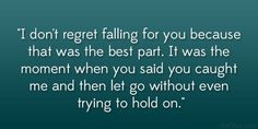 I really don't regret falling, I'm just scared of the later outcome. You Hurt Me, Say You, Love You, Let It Be, Lonely Love Quotes, My Life Quotes, Sad Texts, Fall For You, Heartbroken Quotes