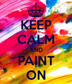 Keep Calm and Paint On. Keep Calm Wallpaper, Keep Calm Quotes, Artist Quotes, Art Corner, Fashion Painting, Art Classroom, Teaching Art, Art Techniques, Art Education