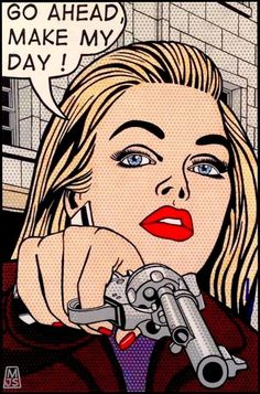 Go Ahead Make My Day woman pointing a gun pop art by Malcolm Smith: Roy Lichtensteins Pop-Art Bd Pop Art, Pop Art Girl, Pop Art Vintage, Retro Art, Comic Books Art, Comic Art, Book Art, Bd Comics, Comics Girls