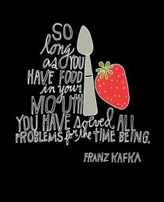 Inspirational Quotes About Food -- See more recipes and bakeware at http://www.reviewcompareit.com/ksry