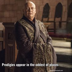 Lord varys: Prodigies appear in the oddest of places