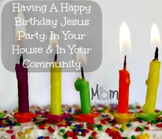 Having a Happy Birthday Jesus Party: In Your House & In Your Community // lots of fun for families this December!
