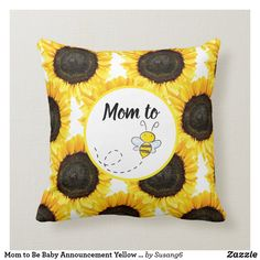 Mom to Be Baby Announcement Yellow Sunflower Throw Pillow Yellow Sunflower, Floral Pillows, Love Flowers, Free Sewing, Custom Pillows, Announcement, Throw Pillows, Make It Yourself, Mom
