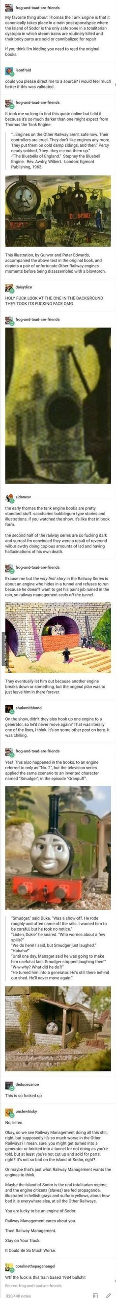 Thomas the Tank Engine Dystopian Discourse //ok not humor but I don't have a board for 'dystopian discourse' so it's going here Tumblr Funny, Funny Memes, Hilarious, Tumblr Stuff, Tumblr Posts, Childhood Ruined, Thomas The Tank, Lol, The More You Know