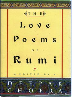 """Read """"The Love Poems Of Rumi"""" by Dr Deepak Chopra available from Rakuten Kobo. Born Jalal ad-Din Mohammed Balkhi in Persia early in the thirteenth century, the poet known as Rumi expressed the deepes. Love Poems Of Rumi, Rumi Love, Used Books, Great Books, Books To Read, Rumi Books, Deepak Chopra, Beach Reading, Poetry Quotes"""