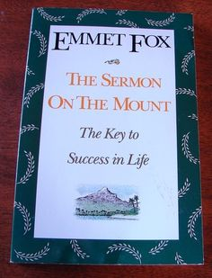 Sermon on The Mount The Key to Success in Life by Emmet Fox | eBay