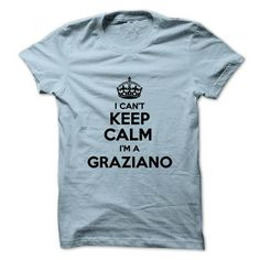 I cant keep calm Im a GRAZIANO - #christmas gift #funny gift. GET YOURS => https://www.sunfrog.com/Names/I-cant-keep-calm-Im-a-GRAZIANO.html?68278