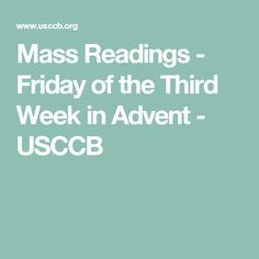 Friday of the Third Week in Advent Mass Readings, Catholic Bishops, Daily Bible, Advent, Third, Friday