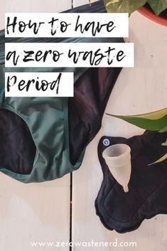 How to Have a Zero Waste Period - Zero Waste Nerd Reusable Menstrual Pads, Menstrual Cup, Period Hacks, Solid Shampoo, Cloth Pads, Zero Waste, Nerd, Sustainability, Minimalism